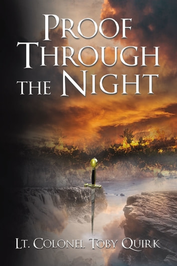 Proof Through the Night - A Supernatural Thriller ebook by Lt. Colonel Toby Quirk