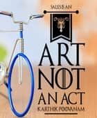 Sales in an art not an act ebook by Karthik Poovanam