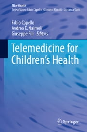 Telemedicine for Children's Health ebook by Fabio Capello, Andrea E. Naimoli, Giuseppe Pili