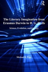 The Literary Imagination from Erasmus Darwin to H.G. Wells - Science, Evolution, and Ecology ebook by Michael R. Page