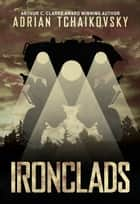 Ironclads ebook by Adrian Tchaikovsky