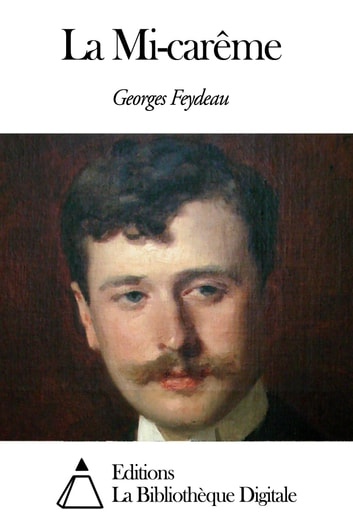 La Mi-carême ebook by Georges Feydeau