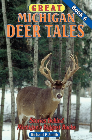 Great Michigan Deer Tales Book 6 Ebook By Richard P Smith