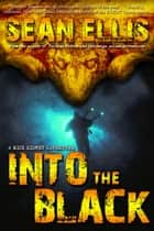 Into the Black - Nick Kismet Adventures, #2 ebook by