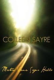 Martin Vane Says Hello ebook by Colleen Sayre