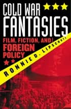 Cold War Fantasies ebook by Ronnie D. Lipschutz