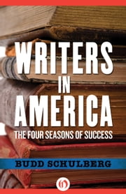 Writers in America - The Four Seasons of Success ebook by Budd Schulberg