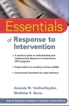 Essentials of Response to Intervention ebook by Amanda M. VanDerHeyden,Matthew K. Burns