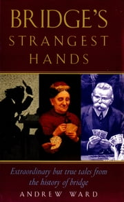 Bridge's Strangest Hands ebook by Andrew Ward