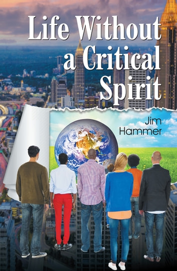Life Without a Critical Spirit ebook by Jim Hammer