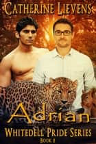 Adrian: Whitedell Pride ebook by