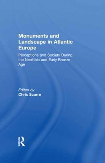 Monuments and landscape in atlantic europe ebook by 9781134482191 monuments and landscape in atlantic europe perception and society during the neolithic and early bronze fandeluxe Gallery
