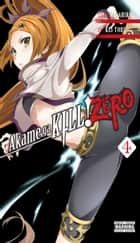 Akame ga KILL! ZERO, Vol. 4 ebook by Takahiro, Kei Toru