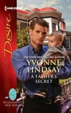 A Father's Secret ebook by Yvonne Lindsay