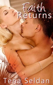 Faith Returns ebook by Tena Seldan