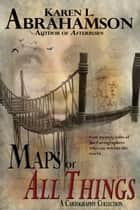 Maps of All Things ebook by Karen L. Abrahamson