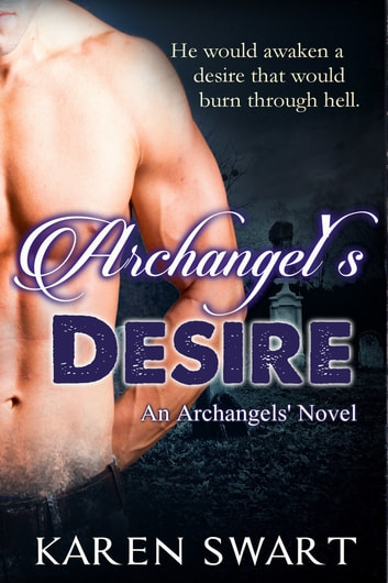 Archangel's Desire ebook by Karen Swart