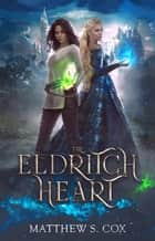 The Eldritch Heart ebook by