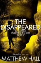 The Disappeared ebook by Matthew Hall