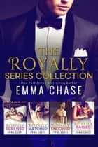 The Royally Series Collection ebook by Emma Chase
