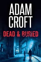 Dead & Buried ebook by Adam Croft