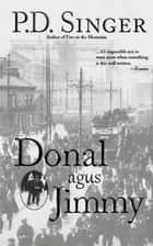 Donal agus Jimmy - A novel of the Titanic ebook by P.D. Singer