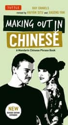 Making Out in Chinese - A Mandarin Chinese Phrase Book ebook by