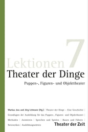 Theater der Dinge - Puppen-, Figuren- und Objekttheater ebook by