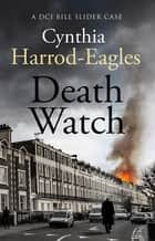 Death Watch - A Bill Slider Mystery (2) ebook by Cynthia Harrod-Eagles