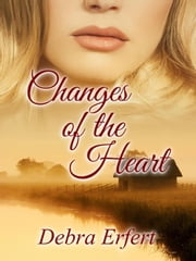 Changes of the Heart eBook par Debra Erfert