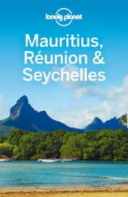 Lonely Planet Mauritius Reunion & Seychelles ebook by Lonely Planet,Jean-Bernard Carillet,Anthony Ham