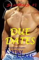 Due Dates - Scandals, #1 ebook by Kathy Clark a.k.a Bob Kat