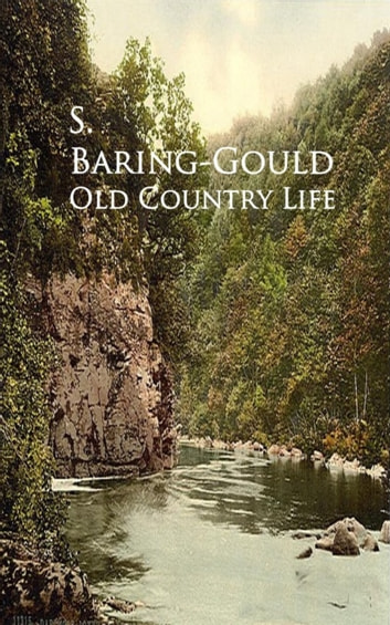 Old Country Life ebook by S. Baring-Gould