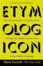 The Etymologicon - A Circular Stroll Through the Hidden Connections of the English Language ebook by Mark Forsyth