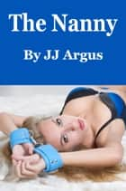 The Nanny ebook by JJ Argus