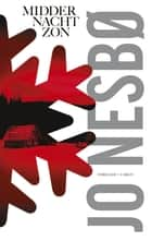 Middernachtzon ebook by Jo Nesbø, Annelies de Vroom