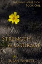 Strength & Courage ebook by Susan Fanetti