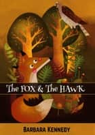 The FOX & the HAWK ebook by Barbara Kennedy MPH/MSW