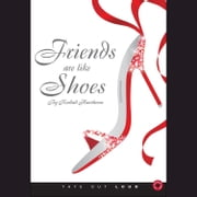 Friends are like Shoes audiobook by Kendall Hawthorne