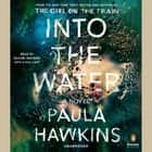 Into the Water - A Novel audiobook by Paula Hawkins, Laura Aikman, Sophie Aldred, Rachel Bavidge, Various