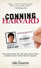 Conning Harvard ebook by Julie Zauzmer,Xi Yu