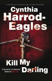 Kill My Darling ebook by Cynthia Harrod-Eagles