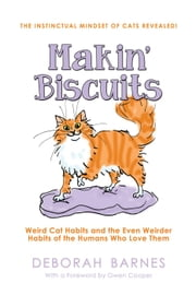 Makin' Biscuits - Weird Cat Habits and the Even Weirder Habits of the Humans Who Love Them ebook by Deborah Barnes