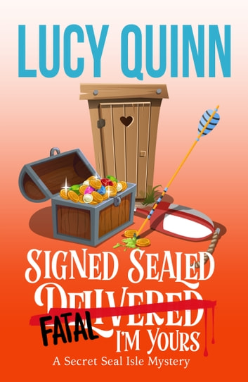 Signed, Sealed, Fatal, I'm Yours ebook by Lucy Quinn