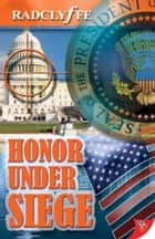 Honor Under Siege ebook by Radclyffe