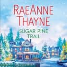 Sugar Pine Trail - A Clean & Wholesome Romance audiobook by RaeAnne Thayne