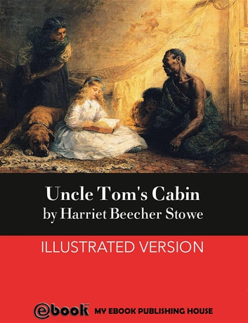 a biography of harriet beecher stowe an author most famous for uncle toms cabin or life among the lo