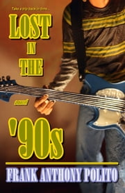 Lost in the '90s ebook by Frank Anthony Polito