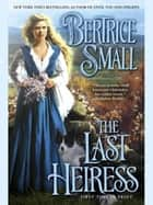 The Last Heiress ebook by Bertrice Small