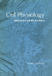 Cell Physiology: Molecular Dynamics ebook by Tedeschi, Henry